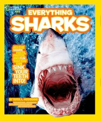 National Geographic Kids Everything Sharks: All The Shark Facts, Photos, And Fun That You Can Sink…