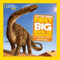 National Geographic Little Kids First Big Book Of Dinosaurs