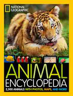 National Geographic Animal Encyclopedia: 2,500 Animals With Photos, Maps, And More! by Lucy Spelman