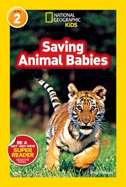 Book National Geographic Readers: Saving Animal Babies by Amy Shields