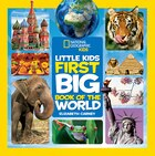 National Geographic Little Kids First Big Book Of The World