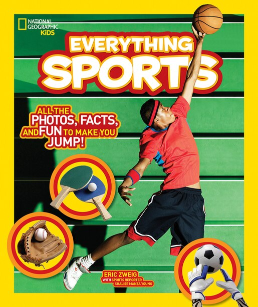 National Geographic Kids Everything Sports: All The Photos, Facts, And Fun To Make You Jump! by Eric Zweig