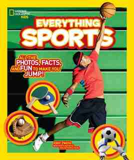 National Geographic Kids Everything Sports: All The Photos, Facts, And Fun To Make You Jump! de Eric Zweig
