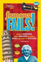 Famous Fails!: Mighty Mistakes, Mega Mishaps, & How A Mess Can Lead To Success!