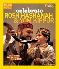 Holidays Around The World: Celebrate Rosh Hashanah And Yom Kippur: With Honey, Prayers, And The…