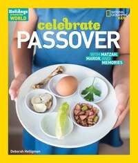 Holidays Around The World: Celebrate Passover: With Matzah, Maror, And Memories