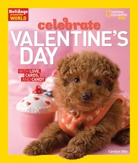 Holidays Around The World: Celebrate Valentine's Day: With Love, Cards, And Candy