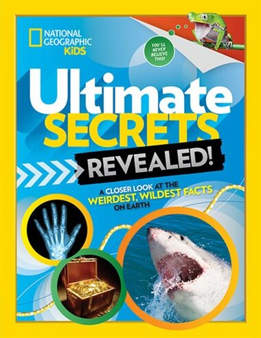 Ultimate Secrets Revealed: A Closer Look At The Weirdest, Wildest Facts On Earth by Stephanie Warren Drimmer