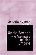 Book Uncle Bernac - A Memory of the Empire by Sir Arthur Conan Doyle