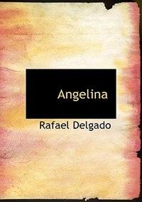 Book Angelina (Large Print Edition) by Rafael Delgado