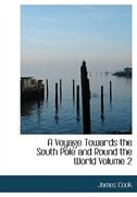 A Voyage Towards the South Pole and Round the World  Volume 2 (Large Print Edition)