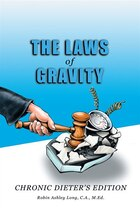 The Laws of Gravity: Chronic Dieter's Edition