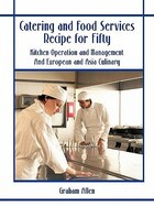 Catering and Food Services Recipe for Fifty: Kitchen Operation and Management And European and Asia…
