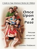 Once Upon a Pose: A Guide to Yoga Adventure Stories for Children