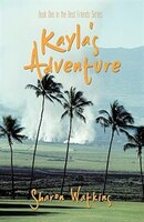 Kayla's Adventure: Book One in the Best Friends Series