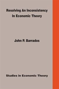 Resolving An Inconsistency In Economic Theory