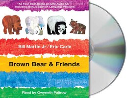 Brown Bear & Friends: All Four Brown Bear Books On One Audio Cd; Includes Bonus Spanish Language…