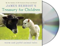 James Herriot's Treasury for Children: Warm and Joyful Tales by the Author of All Creatures Great…