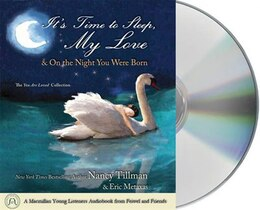 Book It's Time to Sleep My Love & On the Night You Were Born: The You Are Loved Collection by Nancy Tillman