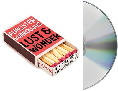 Lust & Wonder: A Memoir by Augusten Burroughs
