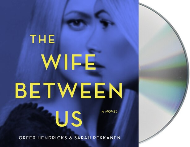 The Wife Between Us: A Novel by GREER Hendricks
