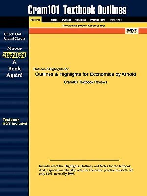 Outlines & Highlights For Economics By Arnold by Cram101 Textbook Reviews