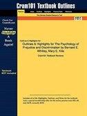 Outlines & Highlights For The Psychology Of Prejudice And Discrimination By Bernard E. Whitley, Mary E. Kite de Cram101 Textbook Reviews