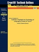 Outlines & Highlights For Psychology Of Language By David W. Carroll by Cram101 Textbook Reviews