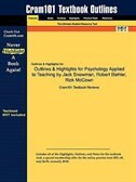 Outlines & Highlights For Psychology Applied To Teaching By Jack Snowman, Robert Biehler, Rick Mccown by Cram101 Textbook Reviews