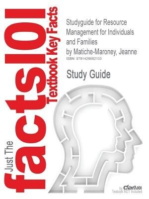 Studyguide For Resource Management For Individuals And Families By Jeanne Matiche-maroney, Isbn 9780135001301 by Cram101 Textbook Reviews