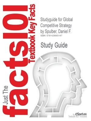 Studyguide For Global Competitive Strategy By Daniel F. Spulber, Isbn 9780521880817 de Cram101 Textbook Reviews