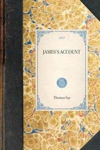 James's Account, Volume 1: (volume 1) by Thomas Say