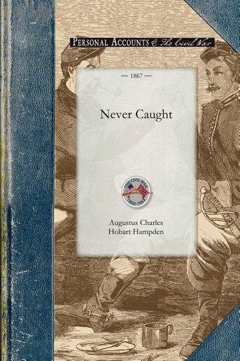 Never Caught by Augustus Hobart-Hampden
