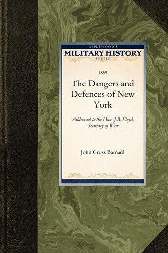 The Dangers And Defences Of New York by John Barnard