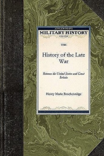 History Of The Late War by H. Brackenridge