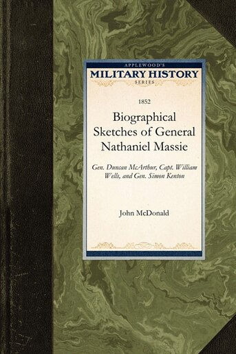 Biographical Sketches Of General Nathaniel Massie by John Mcdonald