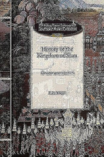 History of the Kingdom of Siam by F. Turpin