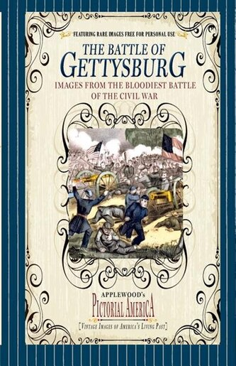 Battle Of Gettysburg (pic Am-old): Vintage Images Of America's Living Past by James Applewood Books