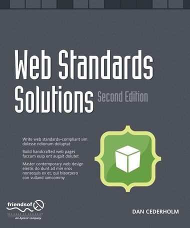 Web Standards Solutions: The Markup and Style Handbook, Special Edition by Daniel Cederholm