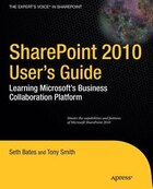 SharePoint 2010 User's Guide: Learning Microsoft's Business Collaboration Platform