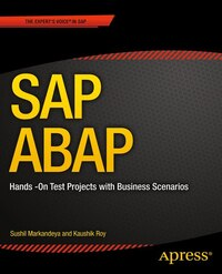 SAP ABAP: Hands-On Test Projects with Business Scenarios