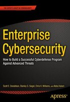 Enterprise Cybersecurity: How To Build A Successful Cyberdefense Program Against Advanced Threats