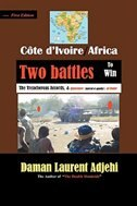 Cote D'ivoire--africa: Two Battles To Win by Daman Laurent Adjehi