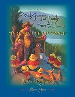 Wally Gumper and Family Travel and Adventures: In Search of the Stones