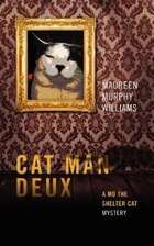 Cat Man Deux: A Mo The Shelter Cat Mystery