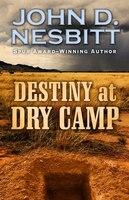 Destiny At Dry Camp: (Large  Print)