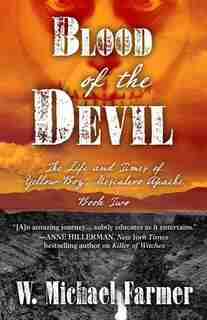 Blood Of The Devil: The Life And Times Of Yellow Boy, Mescalero Apache by W. Michael Farmer