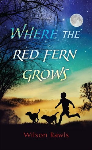 Where The Red Fern Grows: (Large  Print) by Wilson Rawls
