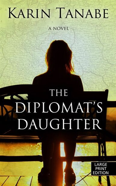 The Diplomat's Daughter: (Large  Print) by Karin Tanabe