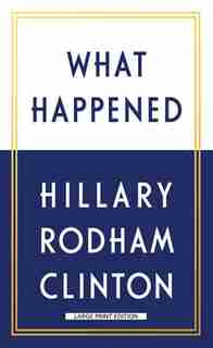 What Happened: (Large  Print) by Hillary Clinton